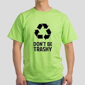 Don't Be Trashy Green T-Shirt