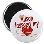 Alison Lassoed My Heart Magnet