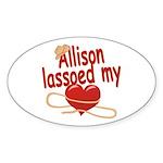Allison Lassoed My Heart Sticker (Oval)