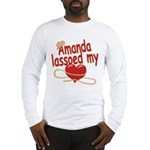 Amanda Lassoed My Heart Long Sleeve T-Shirt