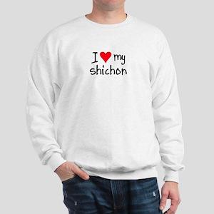 I LOVE MY Shichon Sweatshirt