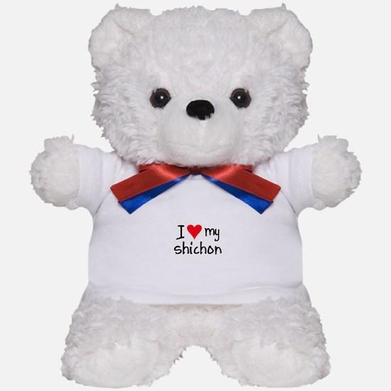I LOVE MY Shichon Teddy Bear
