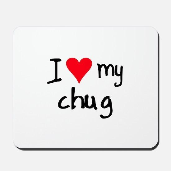 I LOVE MY Chug Mousepad