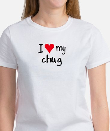 I LOVE MY Chug Women's T-Shirt
