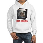 Keep Digging - Vinyl Hooded Sweatshirt