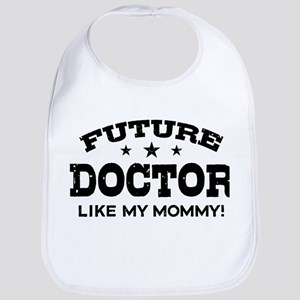 Future Doctor Like My Mommy Bib