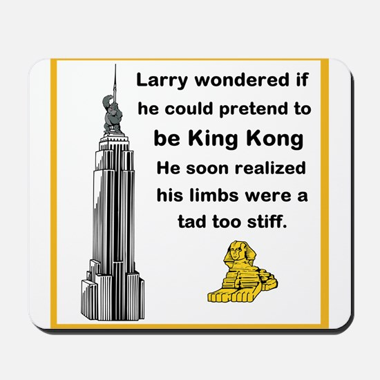 Larry and King Kong Mousepad