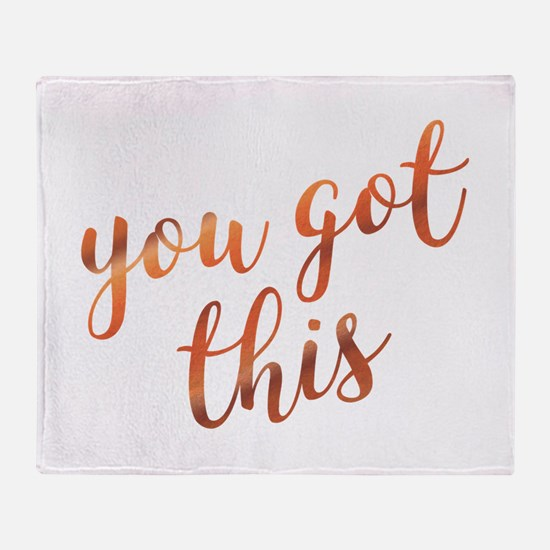 You Got This Inspirational Rose Gold Throw Blanket
