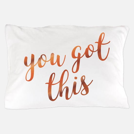 You Got This Inspirational Rose Gold q Pillow Case