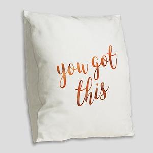 You Got This Inspirational Ros Burlap Throw Pillow