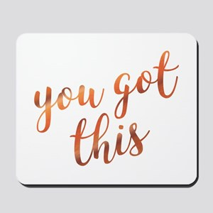 You Got This Inspirational Rose Gold quo Mousepad