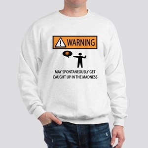 Warning Basketball Madness Sweatshirt