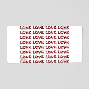 LOVE IS GOOD Aluminum License Plate