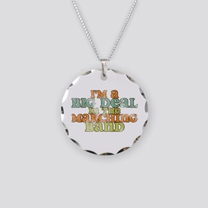 Big Deal in the Marching Band Necklace Circle Char