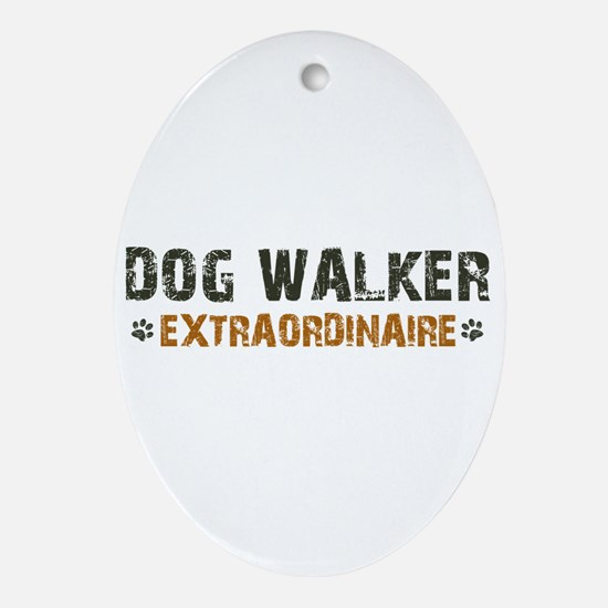 Dog Walker Extraordinaire Ornament (Oval)