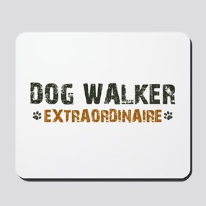 Dog Walker Extraordinaire Mousepad