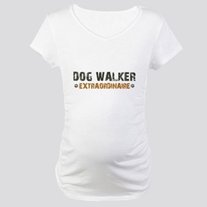 Dog Walker Extraordinaire Maternity T-Shirt