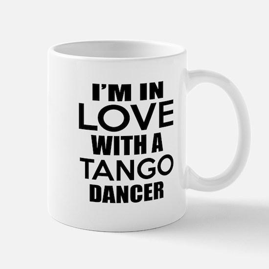 I Am In Love With Tango Dancer Mug