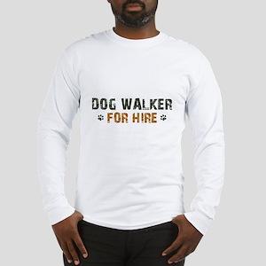 Dog Walker For Hire Long Sleeve T-Shirt