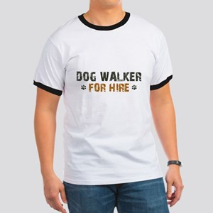 Dog Walker For Hire Ringer T