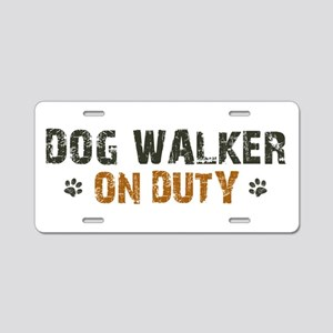 Dog Walker On Duty Aluminum License Plate