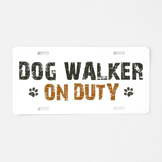 Dog Walker On Duty Aluminum License Plate