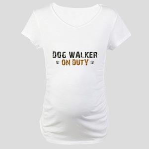 Dog Walker On Duty Maternity T-Shirt
