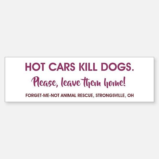 HOT CARS KILL DOGS. Bumper Bumper Bumper Sticker