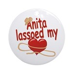 Anita Lassoed My Heart Ornament (Round)