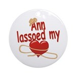 Ann Lassoed My Heart Ornament (Round)