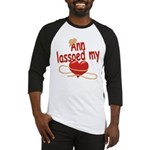 Ann Lassoed My Heart Baseball Jersey