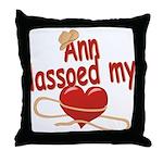 Ann Lassoed My Heart Throw Pillow