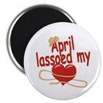 April Lassoed My Heart Magnet