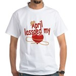 April Lassoed My Heart White T-Shirt