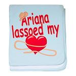 Ariana Lassoed My Heart baby blanket