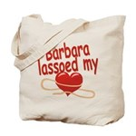Barbara Lassoed My Heart Tote Bag