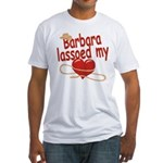 Barbara Lassoed My Heart Fitted T-Shirt