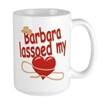 Barbara Lassoed My Heart Large Mug