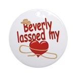 Beverly Lassoed My Heart Ornament (Round)