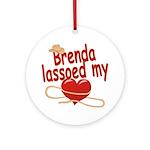 Brenda Lassoed My Heart Ornament (Round)