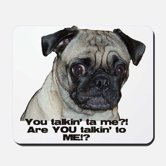 You talkin' ta me?! Mousepad