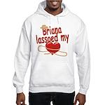 Briana Lassoed My Heart Hooded Sweatshirt
