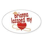 Brianna Lassoed My Heart Sticker (Oval)