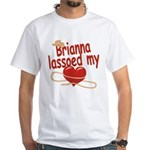 Brianna Lassoed My Heart White T-Shirt