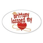Brittany Lassoed My Heart Sticker (Oval)