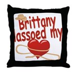 Brittany Lassoed My Heart Throw Pillow