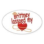 Brittney Lassoed My Heart Sticker (Oval)
