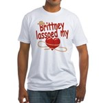 Brittney Lassoed My Heart Fitted T-Shirt