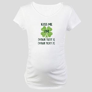 Kiss Me I'm ... Maternity T-Shirt