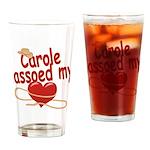Carole Lassoed My Heart Drinking Glass
